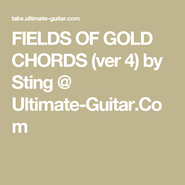 FIELDS OF GOLD CHORDS (ver 4) by Sting @ Ultimate-Guitar.Com | Uku ...