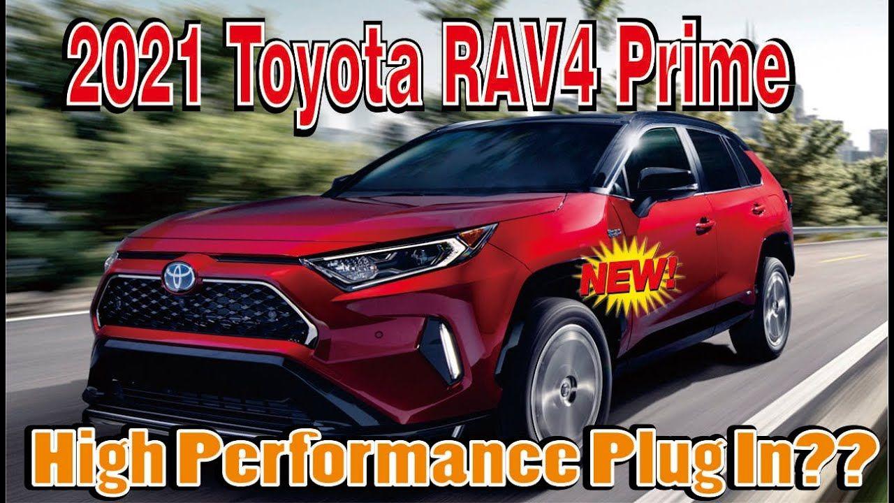 2021 Toyota Rav4 Prime Plug In Hybrid Crossover Suv Will Cost 39 220 To In 2020 Toyota Rav4 Hybrid Crossover Crossover Suv