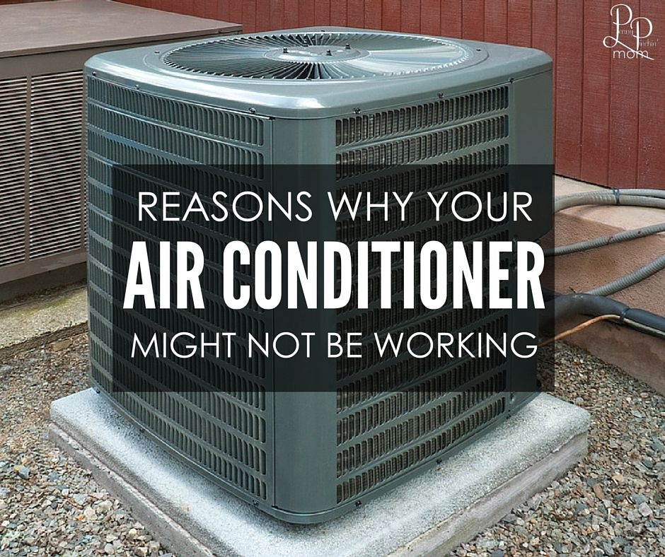 Reasons Why Your Air Conditioner May Not Be Working Air