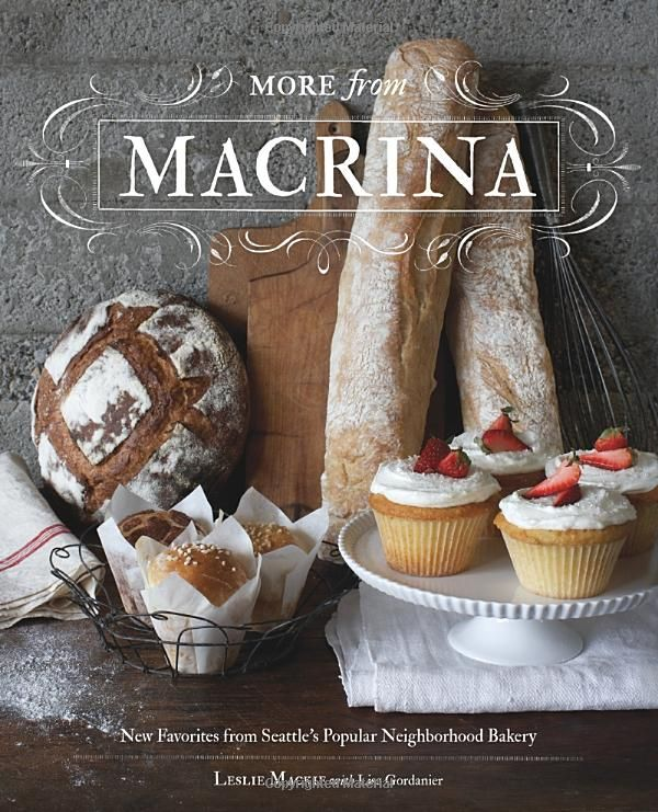 More from Macrina New Favorites from Seattle's Popular