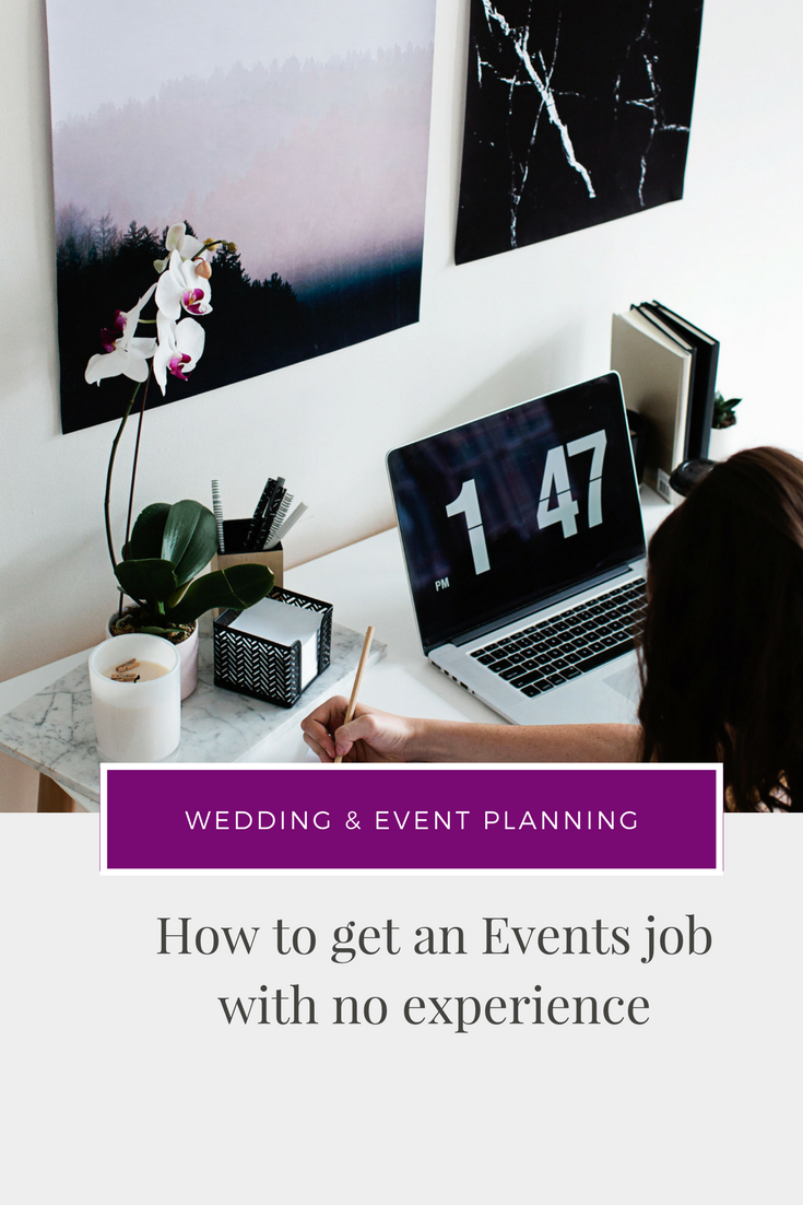 How To Get An Events Job With No Experience Blog For Wedding Industry Professionals