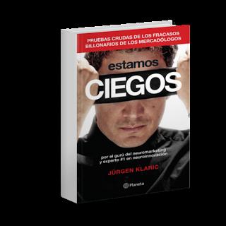 Estamos Ciegos Jürgen Klaric Pdf Ebook Neuromarketing Marketing Publicidad Http Www Librosayuda E Book Marketing Movie Posters