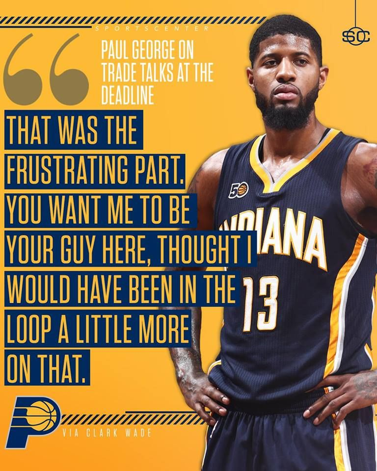 f11ccd71fe0 Paul George was frustrated with the communication from the Indiana Pacers  leading up to the trade
