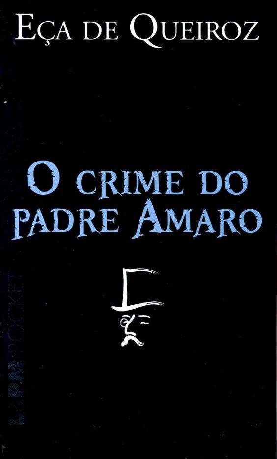 Publicado Em 1875 O Crime Do Padre Amaro Gerou Polemica