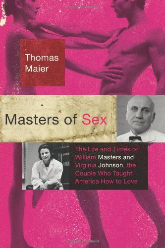 Masters of Sex The Life and Times of William Masters and Virginia Johnson the Couple Who Taught America How to Love -- See this great product.