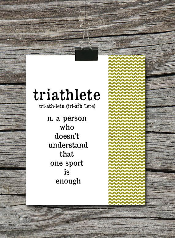5ab049f1 Triathlete Quote Poster A Person who doesn't by JMeccaPhotography, $5.00