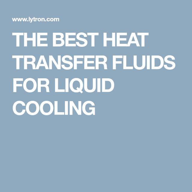 The Best Heat Transfer Fluids For Liquid Cooling Heat Transfer