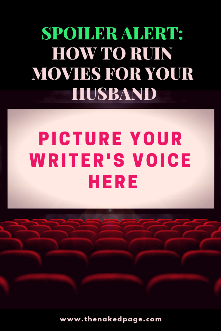Spoiler Alert How To Ruin Movies For Your Husband Be With You Movie Writing Writer