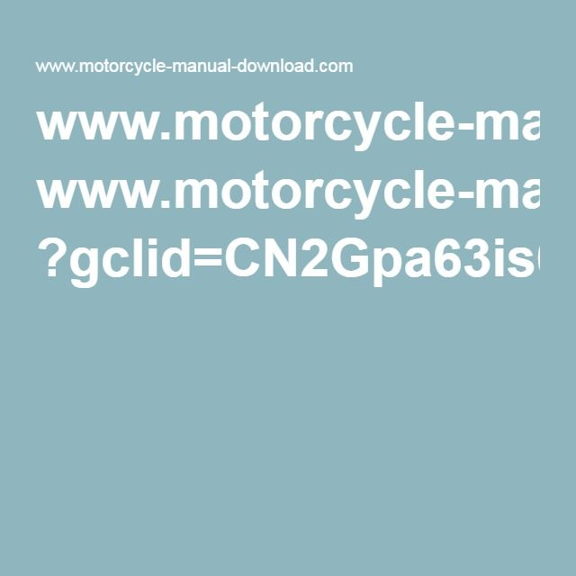 www.motorcycle-manual-download.com ?gclid=CN2Gpa63is0CFRcHkQodHgEFKw