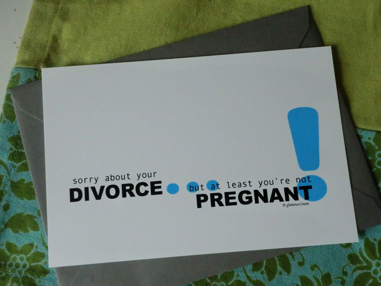 Divorce note card sorry about your divorce but at least youre not