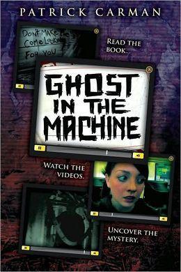 Ghost in the Machine (Skeleton Creek Series #2) by Patrick Carman