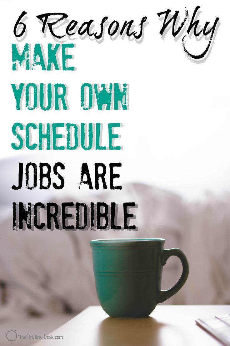 6 reasons why make your own schedule jobs are incredible female