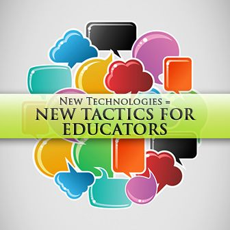 New Technologies New Tactics For Educators Education School Technology Teaching Technology