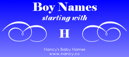 Big list of boy names starting with the letter H Each name links