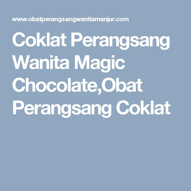 coklat perangsang wanita magic chocolate obat perangsang coklat