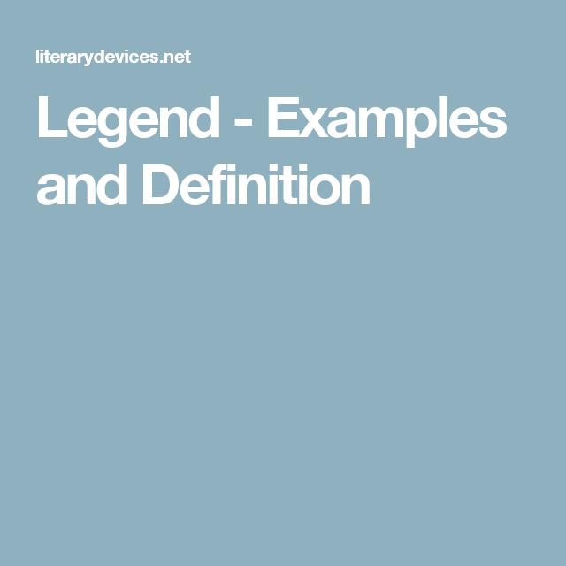 Legend Examples And Definition Legend 1 Pinterest Definitions
