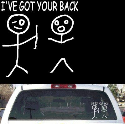 Funny Stick Figure Ive Got Your Back Rear Window Decal 8 X8