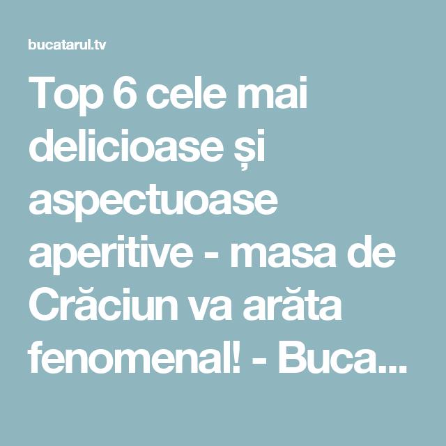 Top 6 cele mai delicioase și aspectuoase aperitive - masa de Crăciun va arăta fenomenal! - Bucatarul.tv
