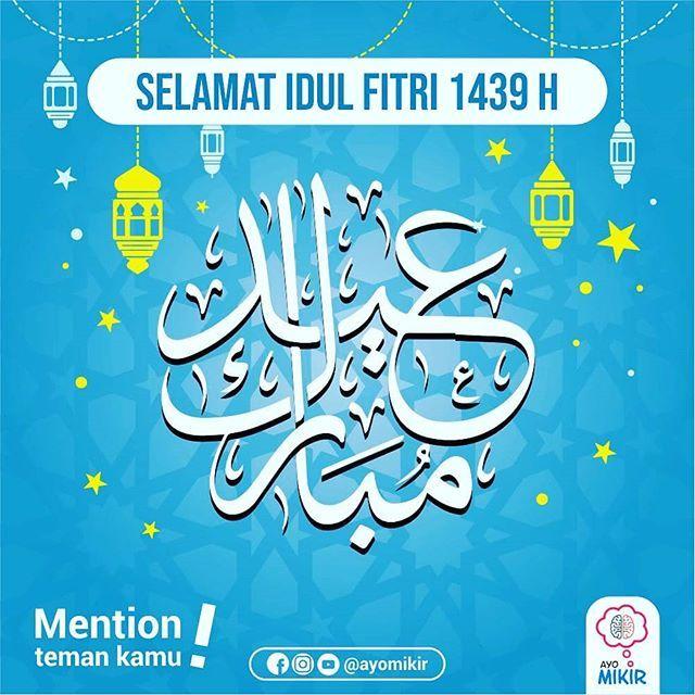 Selamat Hari Raya Idul Fitri 1439 H Mumpung Momennya Bagus