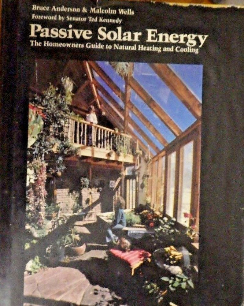 Passive Solar Energy The Homeowner S Guide To Natural Heating And