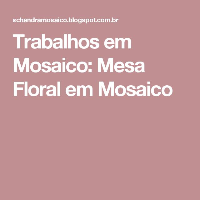 Trabalhos em Mosaico: Mesa Floral em Mosaico