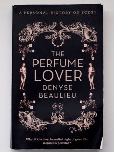 The Perfume Lover A Personal History Of Scent By Denyse Beaulieu Perfume Lover First Perfume Scent