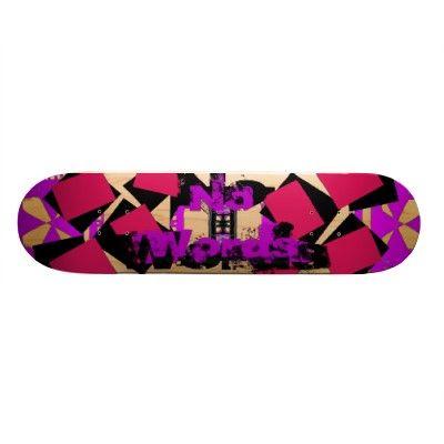 Newest Skateboard Design by CricketDiane (yeppers - something nifty make extreme skateboarding more extreme)