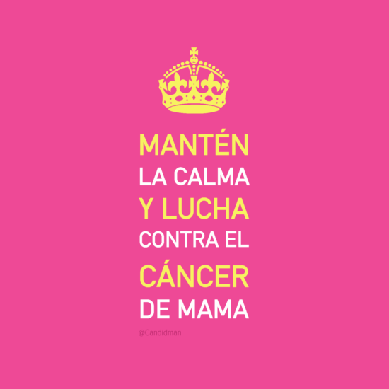 Mantén La Calma Y Lucha Contra El Cáncer De Mama Frases De