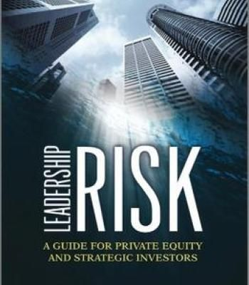 Leadership Risk A Guide For Private Equity And Strategic Investors - book report sample