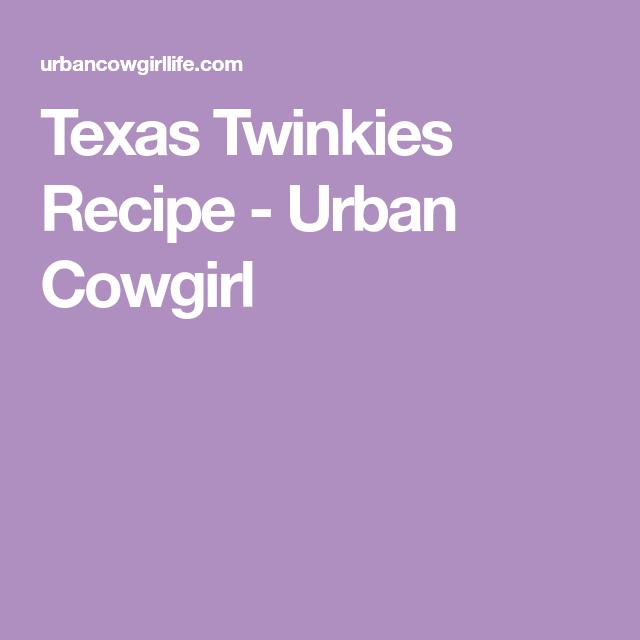 Texas Twinkies Recipe - Urban Cowgirl