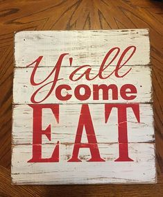 Y'all come eat, kitchen decor, rustic kitchen, dining room decor, farmhouse kitchen, farmhouse style, rustic kitchen, country kitchen