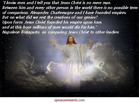 Napoleon Bonaparte On Comparing Jesus Christ To Other Leaders Picture Quotes Spiritual Quotes Jesus