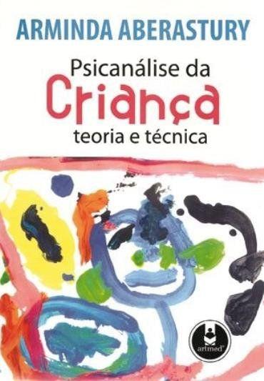 Psicanálise da criança: teoria e técnica | Livros em 2019