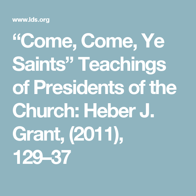"""Come, Come, Ye Saints"" Teachings Of Presidents Of The"