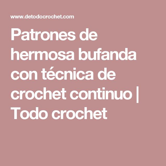 Patrones de hermosa bufanda con técnica de crochet continuo | Todo crochet