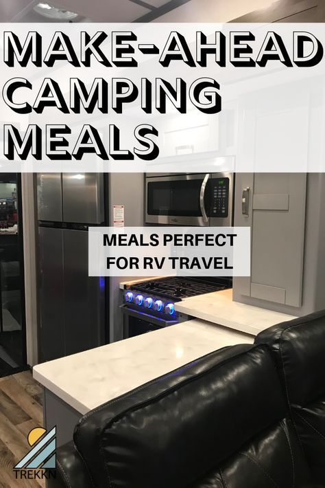 17 Make Ahead Camping Meals That are Perfect for RV Travel - TREKKN | For the Love of RVing