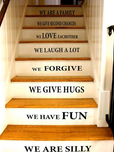 """Put a daily reminder of your family's beliefs front and center by spelling them out on stair risers. Print self-adhesive decals of meaningful phrases about what you do """"In this house"""" or stencil them on the stairs the old-fashioned way. Get the tutorial at My Passion for Decor..."""