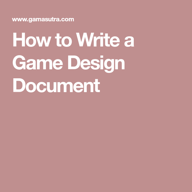 How To Write A Game Design Document Gamedev Pinterest Game - How to write a game design document