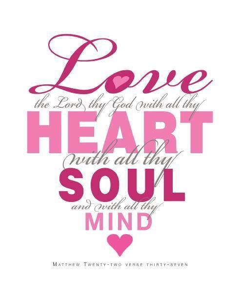 ❥ Love the Lord thy God with all thy heart… Matthew 22:37 | ❤ Be ...
