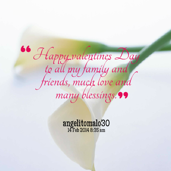 25943-happy-valentines-day-to-all-my-family-and-friends-much-love, Ideas