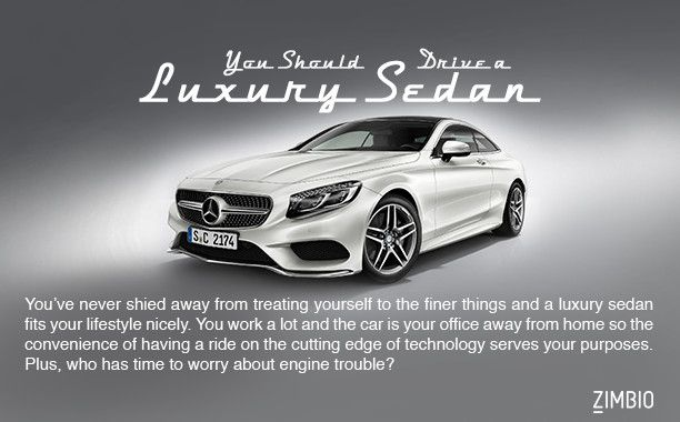 What Kind Of Car Should You Drive Car Luxury Sedan Driving