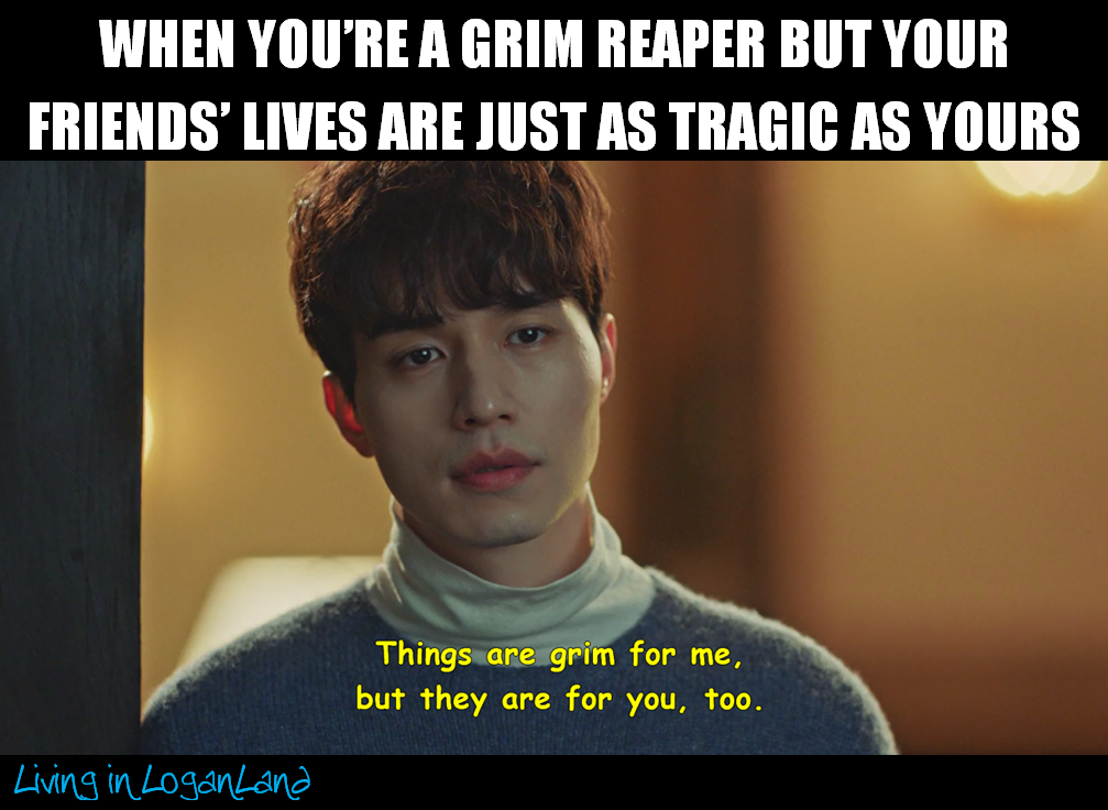 Living in LoganLand- Goblin- Episodes 11-12  You know things are bad when the Grim Reaper pities you. Lol.  #kdrama #koreandrama #goblin:thelonelyandgreatgod