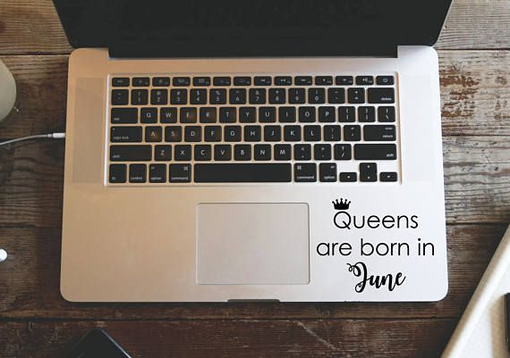 Queens are born in june sticker queen macbook decal quote laptop sticker june birthday decal wall decal yeti sticker custom car decal