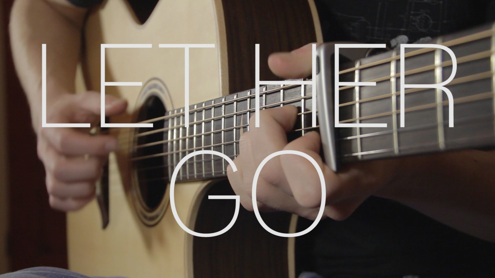 Passenger Let Her Go Fingerstyle Guitar Cover With Tabs Fingerstyle Guitar Passenger Let Her Go Guitar