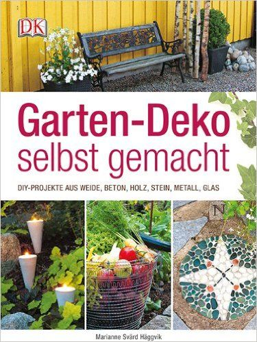Garten-Deko selbst gemacht DIY-Projekte aus Weide, Beton, Holz - gartendeko aus stein und metall