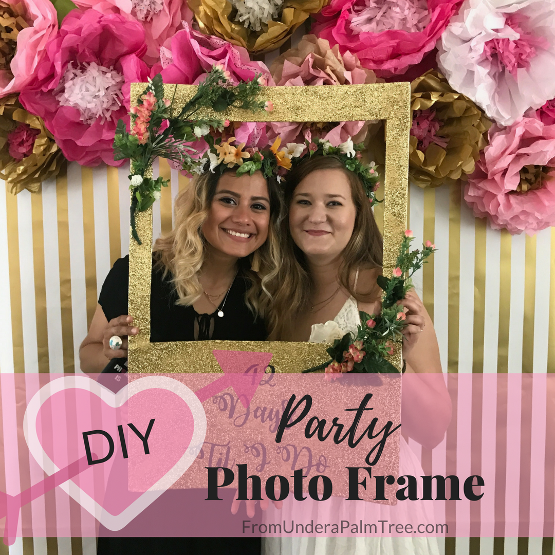 Diy Party Photo Frame From Under A Palm Tree Party Photo Frame Bridal Shower Diy Picture Frames For Parties