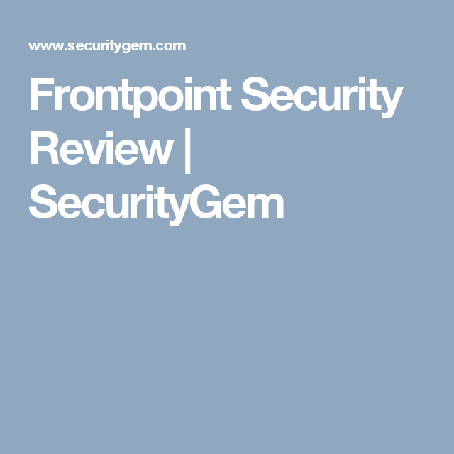 Frontpoint Security Review Securitygem Frontpoint Security