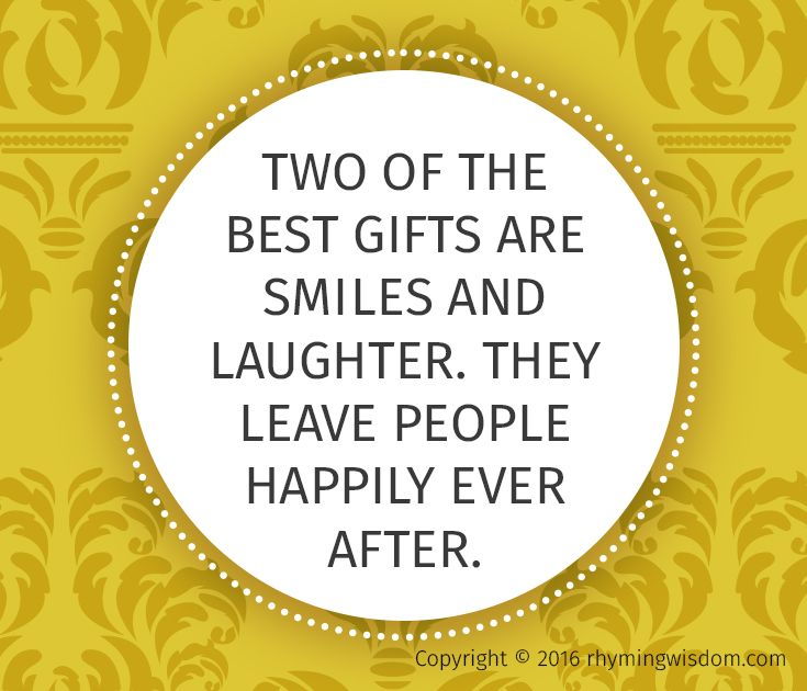 An Inspirational Quote About Smiling And Laughter From Rhyming Wisdom Modern Day Proverbs For Gracious Living Happ Smile Quotes Laughter Inspirational Quotes