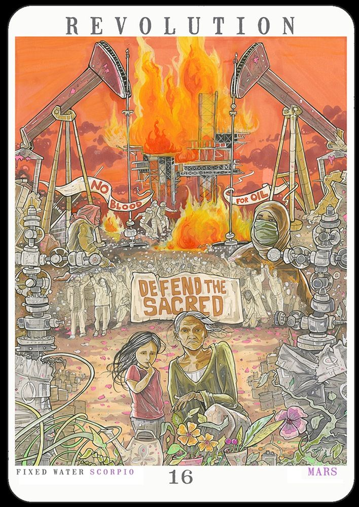 Revolution (16 Major Arcana, The Tower) Cristy C. Road's Next World Tarot Water Protectors front and center, with burning oil rigs in the back ground. That which crumbles was never meant to last.