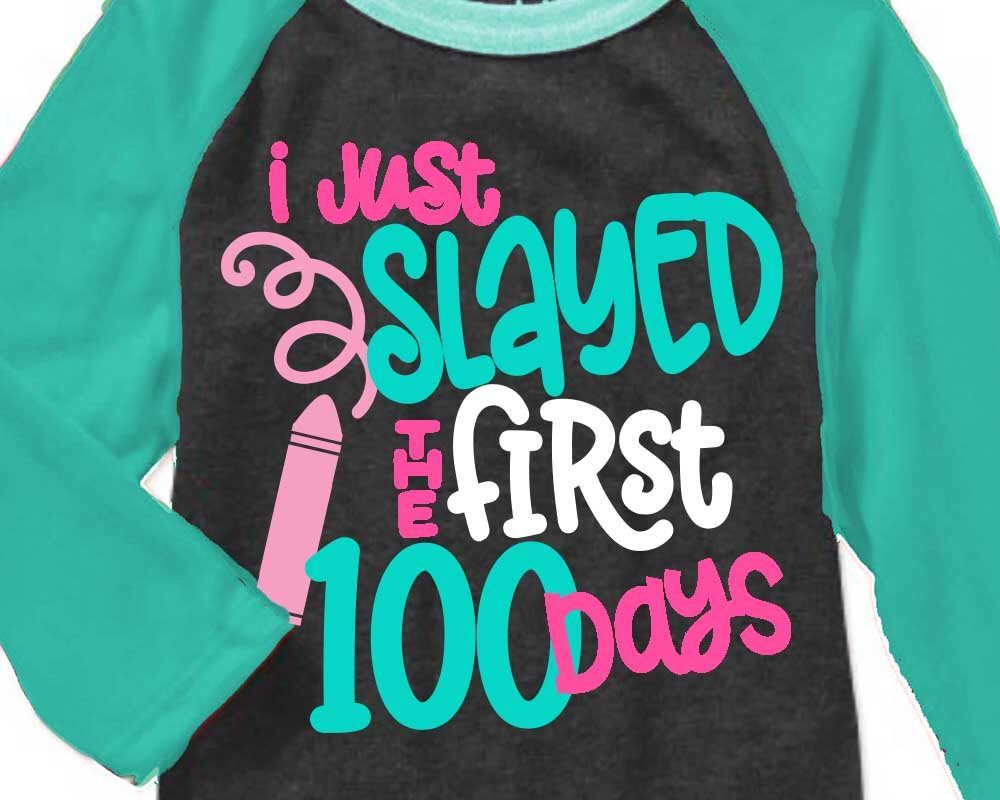 100th Day Of School Svg 100 Days Svg Slayed The First 100 Days